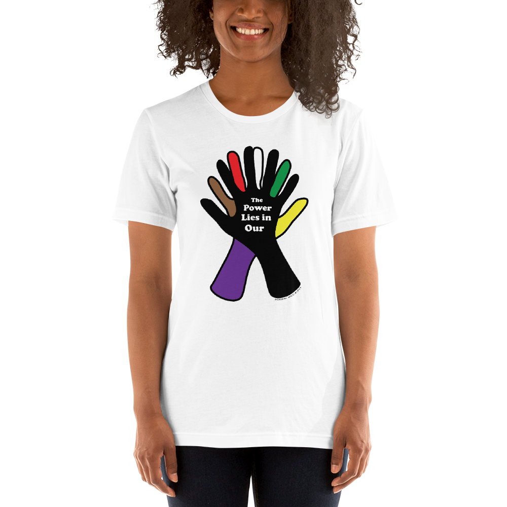 The Power Lies in Our Hands- Unisex MultiColored T-Shirt