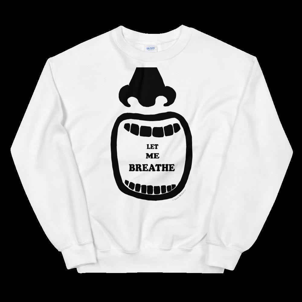 Let Me Breathe II Unisex Sweatshirt