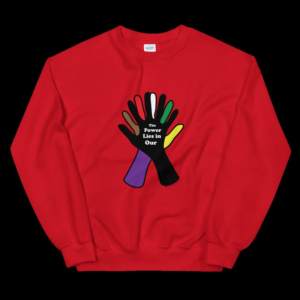 The Power Is In Our Hands Unisex Sweatshirt