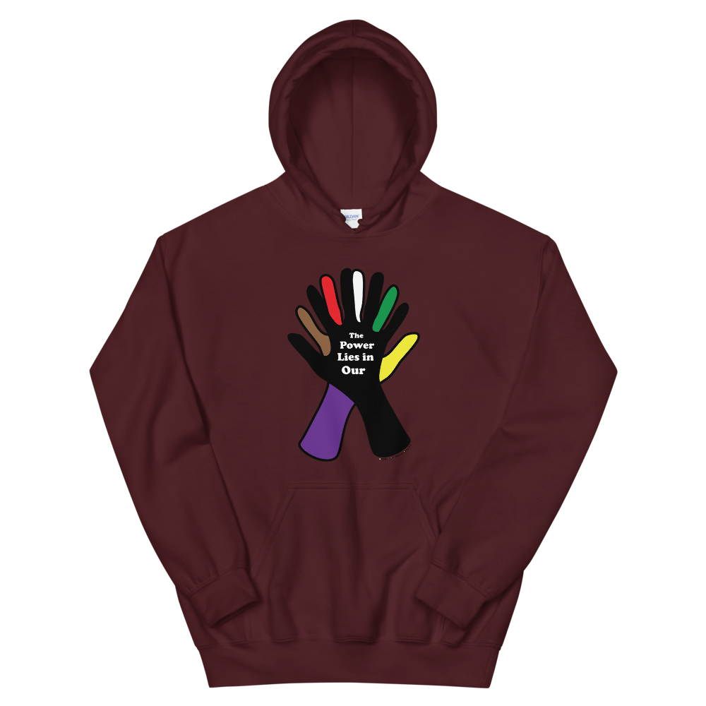 The Power Is In Our Hands Unisex Hoodie