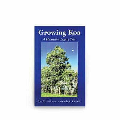 Book, Growing Koa:  A Hawaiian Legacy Tree