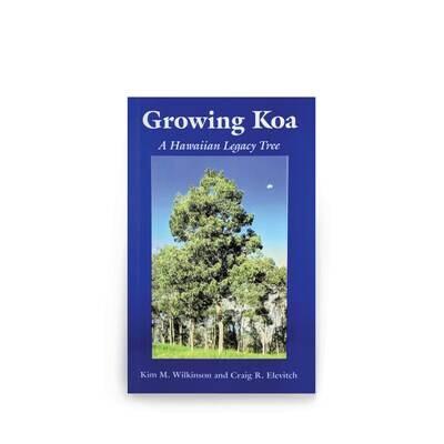 Books, Growing Koa - by Kim Wilkenson & Craig Elevitch (Softcover)