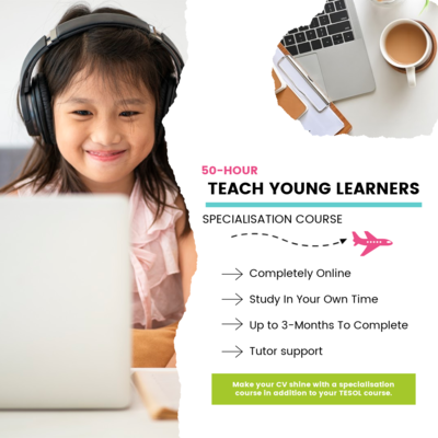 50-Hour Specialisation: Teaching Young Learners