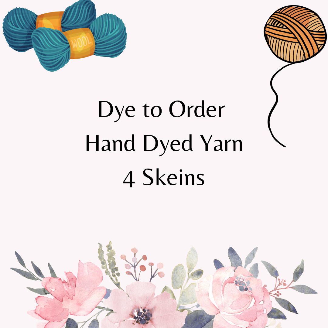 Dye to Order Hand Dyed Yarn