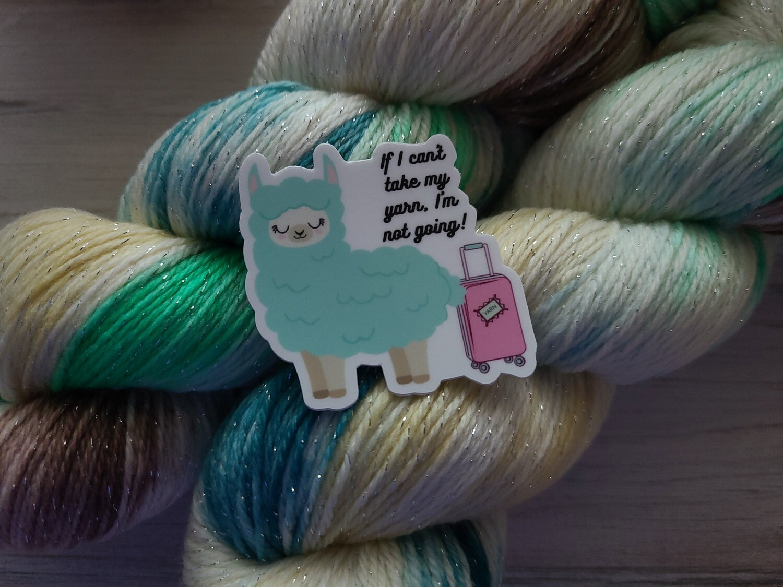 If I Can't Take My Yarn Sticker