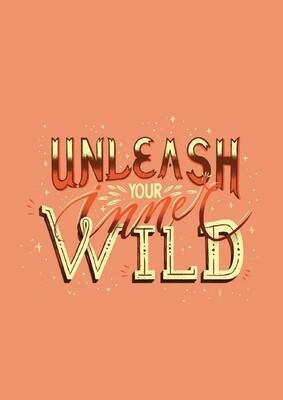 Unleash your inner wild Art Print