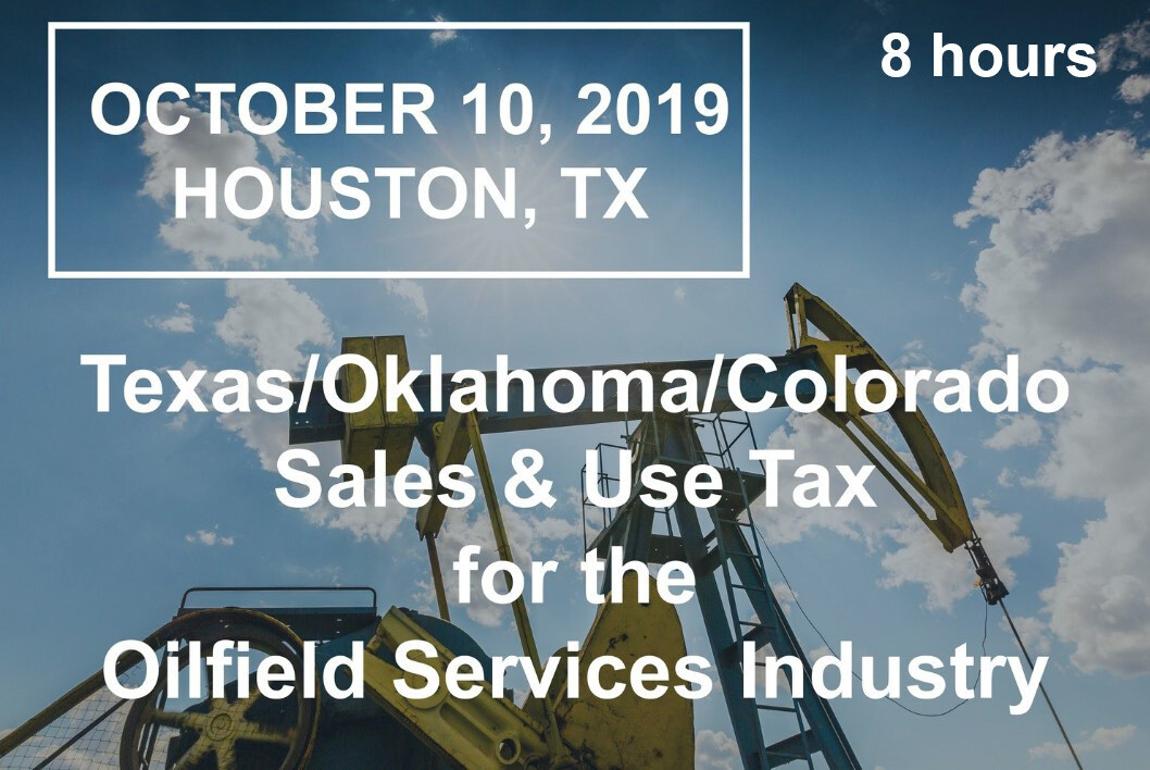 TX/OK/CO Oilfield Services Sales Tax- October 10, 2019