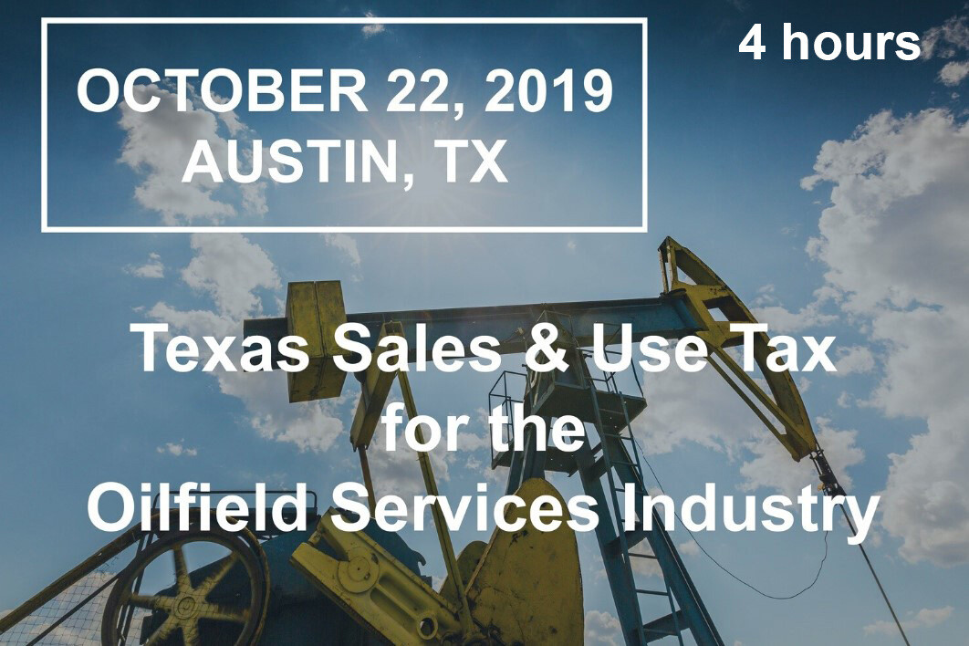 TX Sales & Use Tax for the Oilfield Services Industry - October 22, 2019