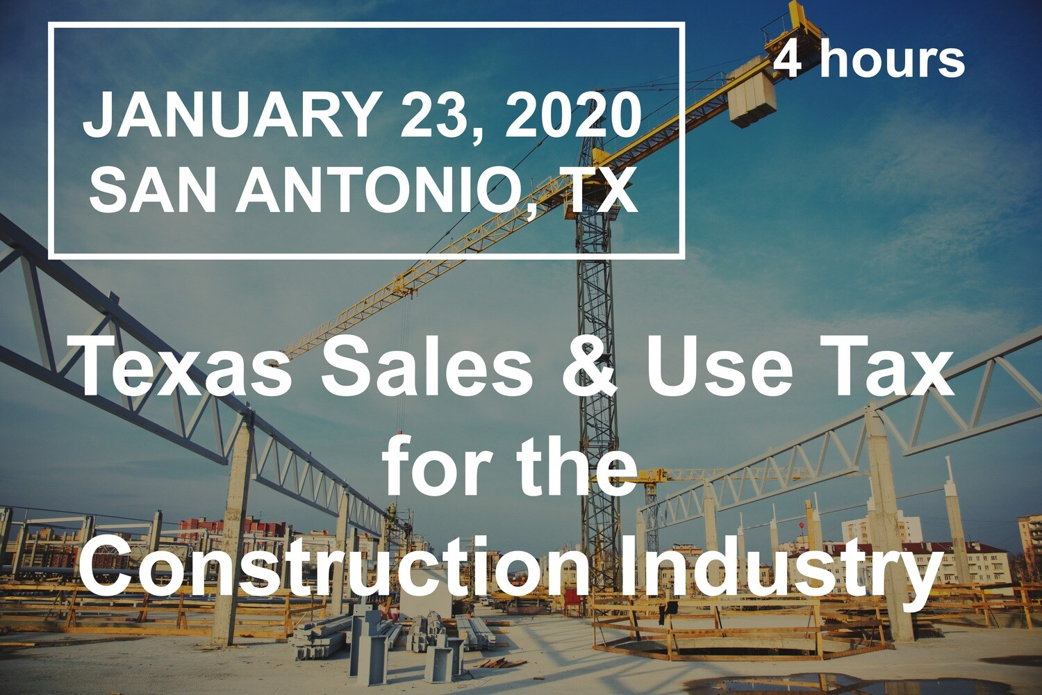 TX Sales & Use Tax for the Construction Industry: January 23, 2020