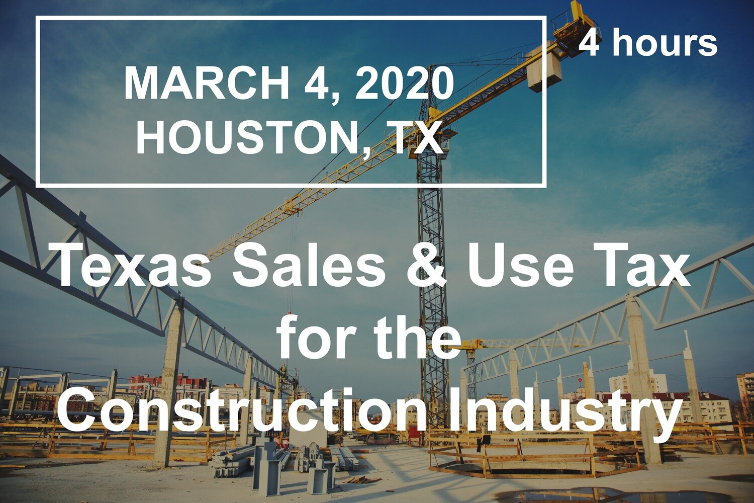 TX Sales & Use Tax for the Construction Industry: March 4, 2020