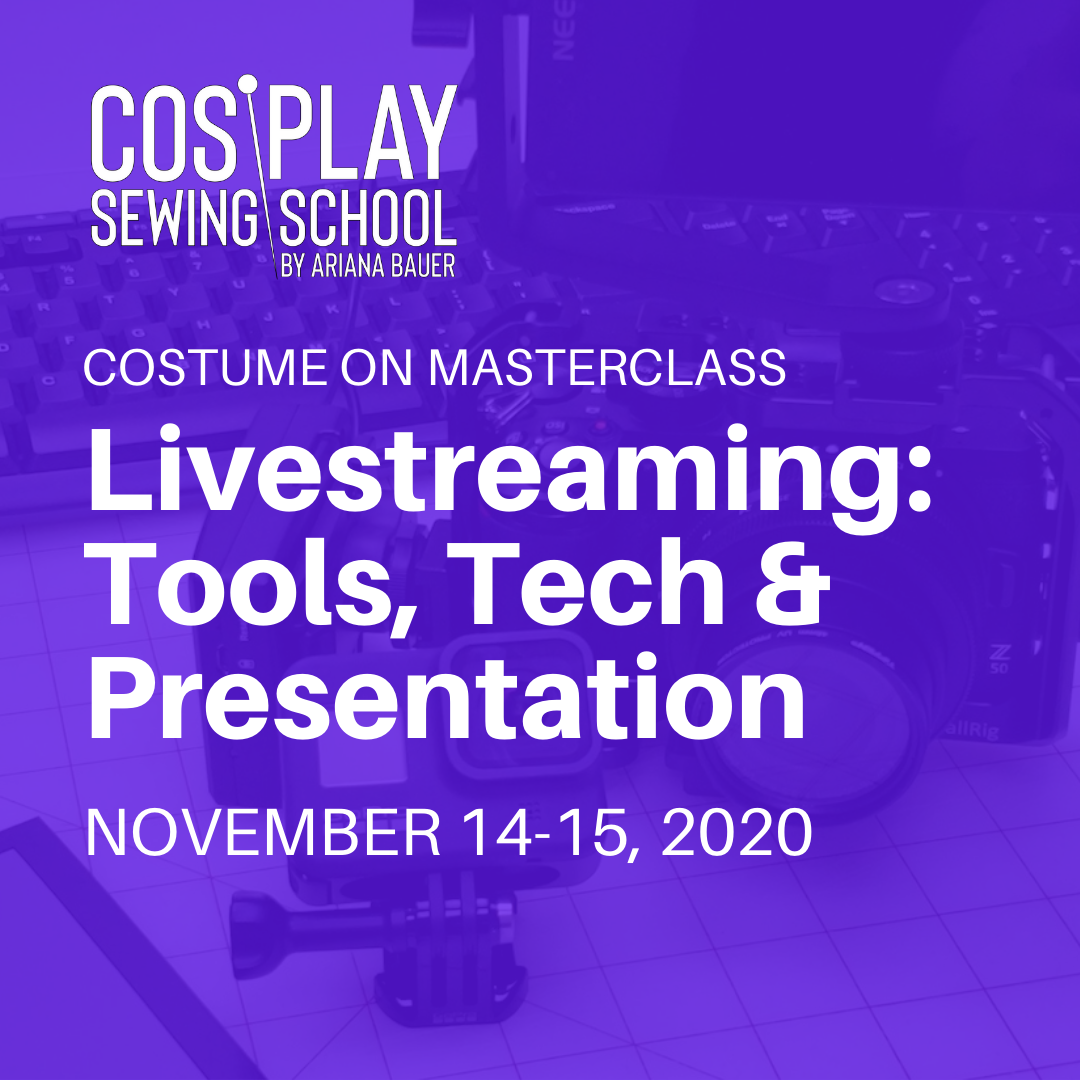 PRE-REGISTRATION- Costume On: Master Class/Livestreaming: Tools, Tech & Presentation
