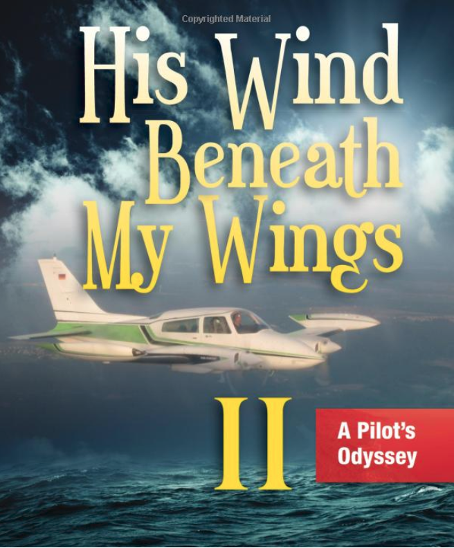 His Wind Beneath My Wings, II: A Pilot's Odyssey
