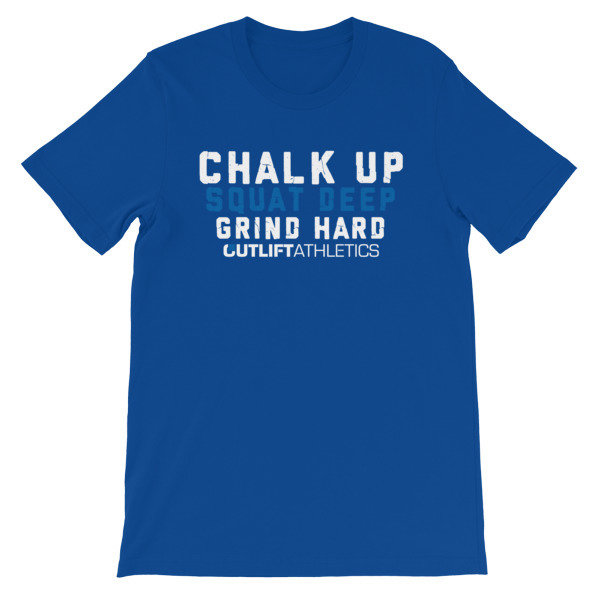 Chalk Up, Squat Deep, Grind Hard - Short-Sleeve Unisex T-Shirt
