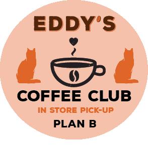 Plan B:  6 Month Membership (PICK UP STORE) Coffee Club: 4 Bags of Coffee/Month