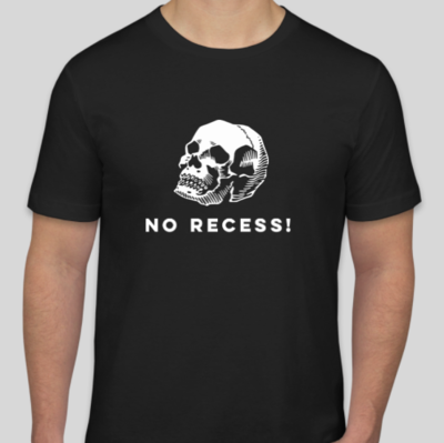 NO RECESS! Skull Tee