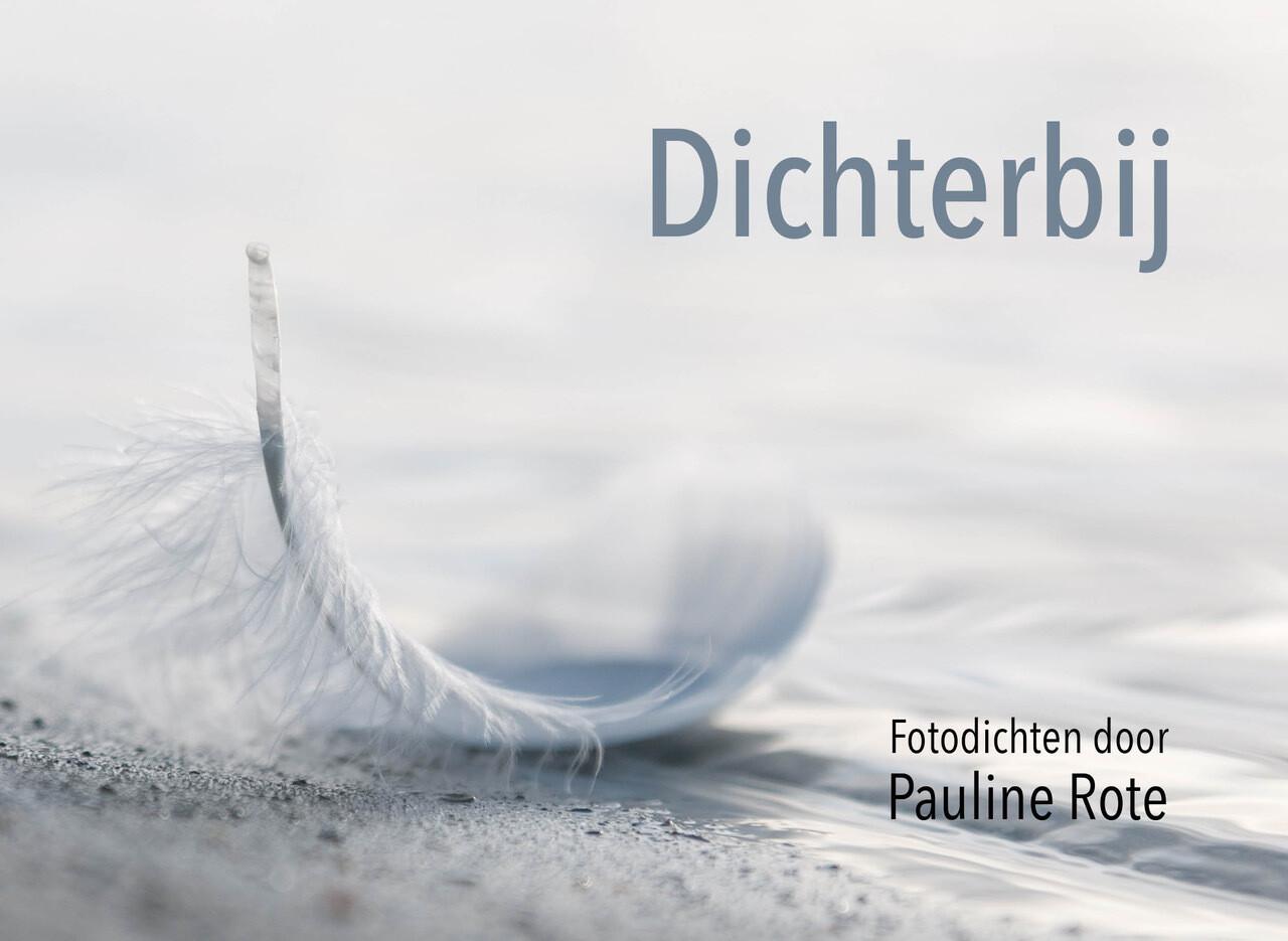 Dichterbij - Fotodichten door Pauline Rote