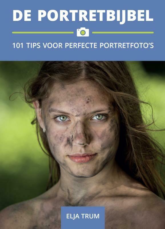 De Portretbijbel - 101 tips voor perfecte portretfoto's - Elja Trum
