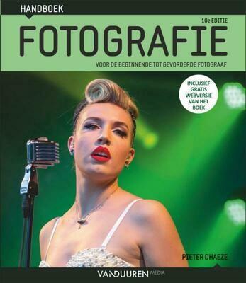 Handboek Fotografie  - Voor de beginnende tot gevorderde fotograaf (10e editie)