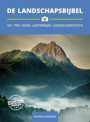 De Landschapsbijbel - 101 Tips voor Luisterrijke Landschapsfoto's