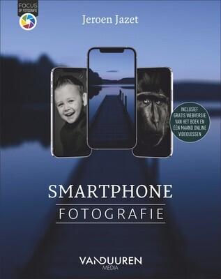 Smartphonefotografie - Beheers de camera die je altijd bij je hebt