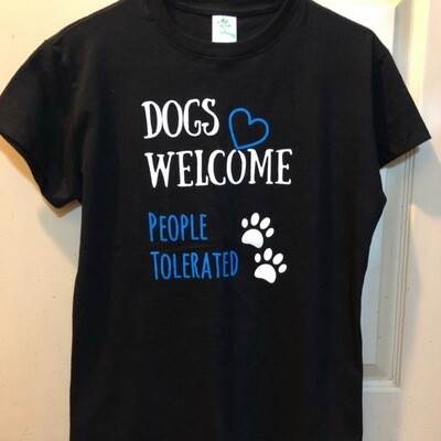 Dogs Welcome People Tolerated T