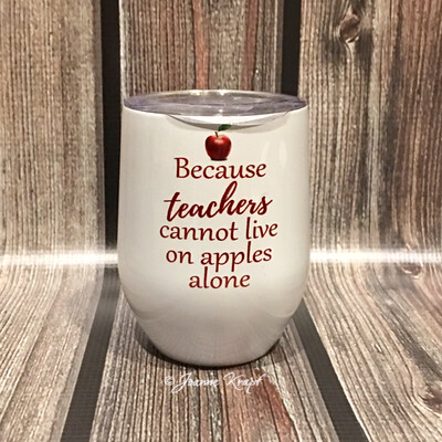 Teachers Can't Live On Apples Stemless Tumbler