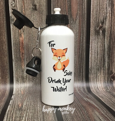 For Fox Sake Drink Your Water - 20oz Water Bottle.