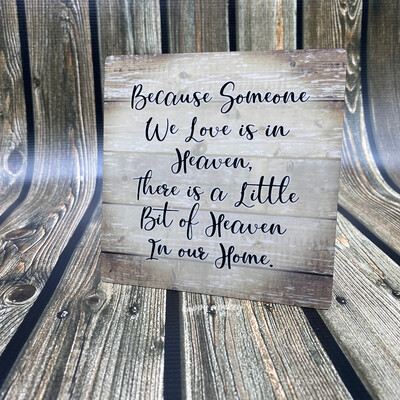 """Because Someone We Love is in Heaven - Inspirational Sign - 5"""" x 5"""" Aluminum with Easel"""