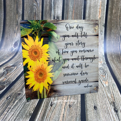 """Your Story Is A Survival Guide - Inspirational Sign - 5"""" x 5"""" Aluminum with Easel"""