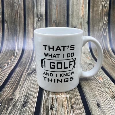 That's What I Do, I Golf - 11oz Coffee Mug