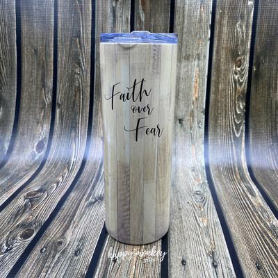Faith Over Fear Tumbler