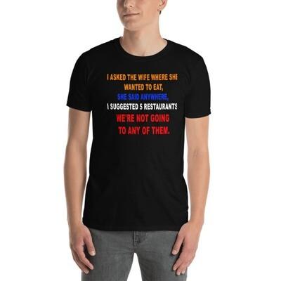 I asked the wife Short-Sleeve Unisex T-Shirt