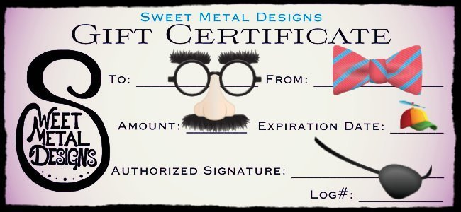 Sweet Metal Designs Gift Certificate