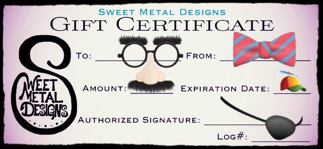Sweet Metal Designs Gift Certificate
