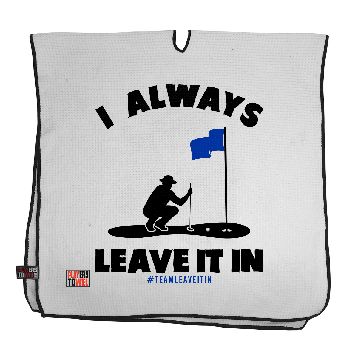 Leave It In Player Towel