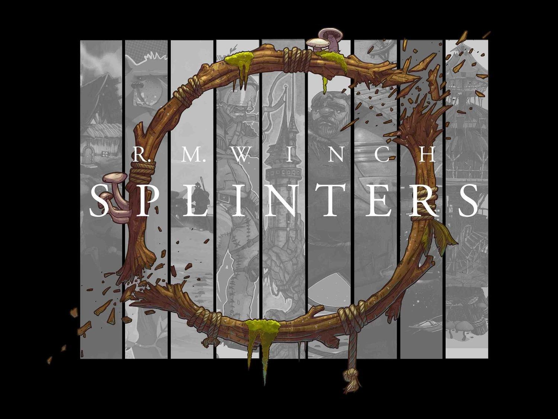 SPLINTERS: Art Book by Ryan Winch