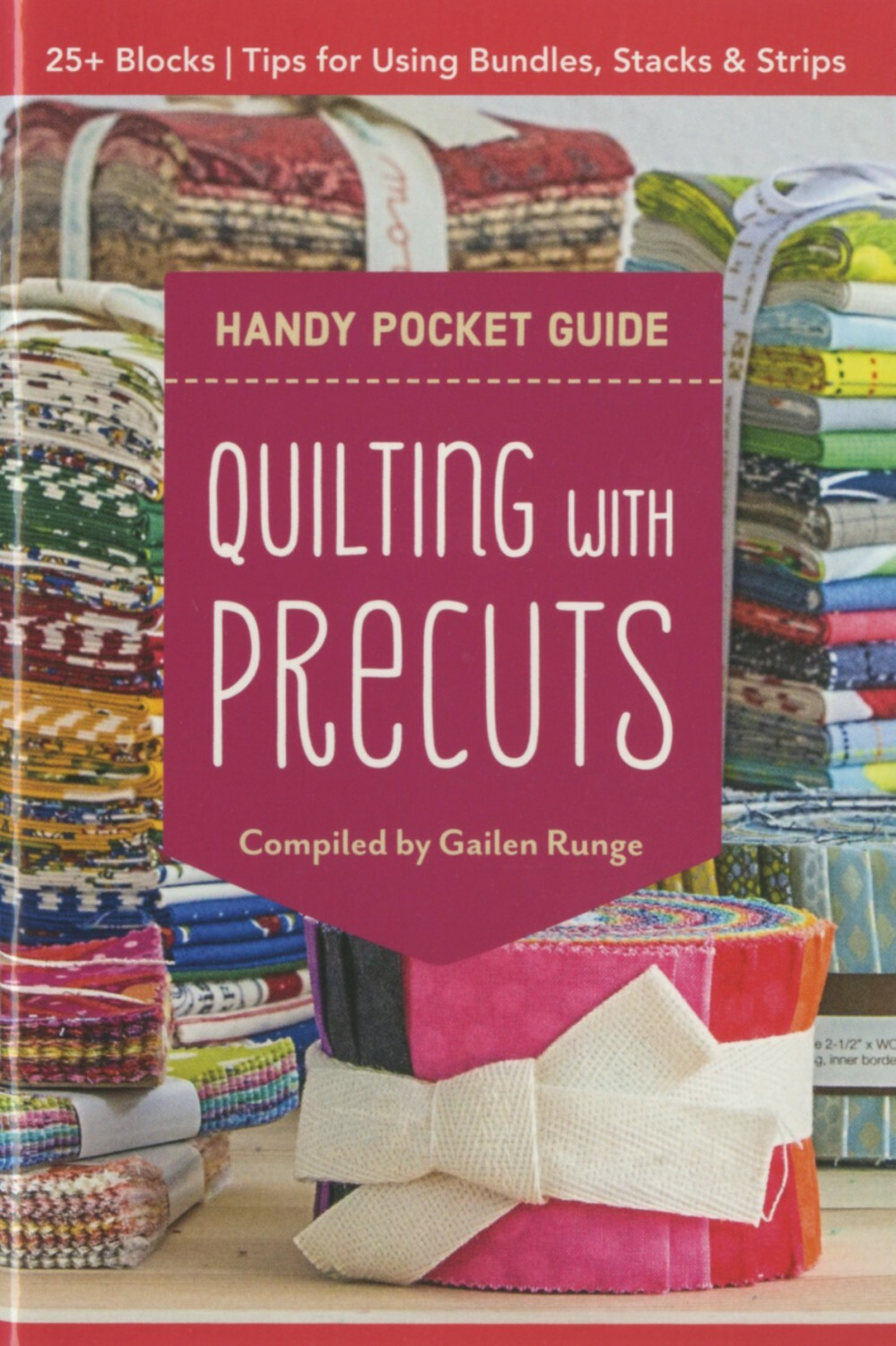 Handy Pocket Guide: Quilting with Precuts 56462
