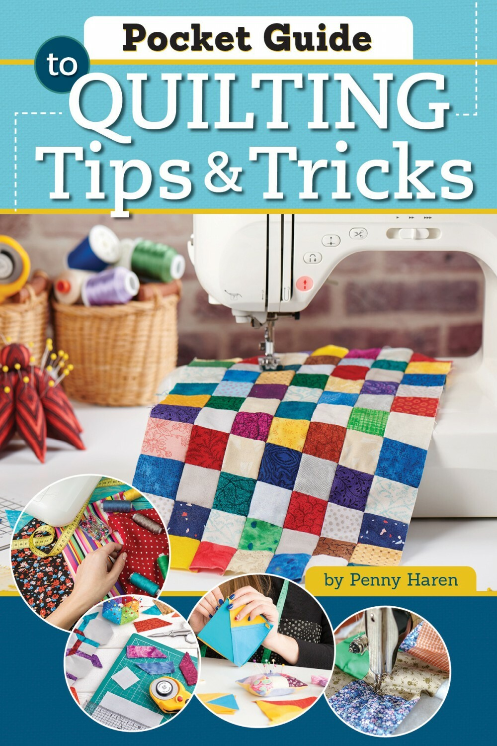 Pocket Guide to Quilting: Tips and Tricks 56463