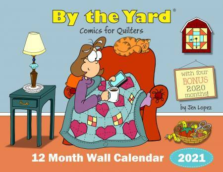 2021 By The Yard Wall Calendar for Quilters 56607