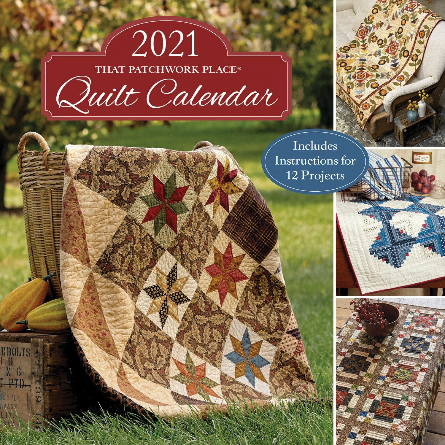 2021 That Patchwork Place Quilt Calendar 56606