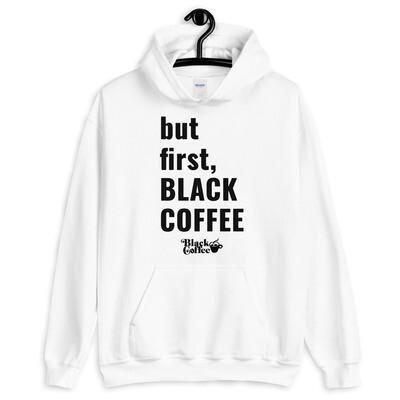 """but first, BLACK COFFEE"" Hoodie"