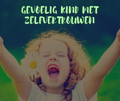 online programma: 9 gouden opvoed-sleutels  waardoor jij jouw gevoelig kind een flinke dosis zelfvertrouwen meegeeft.