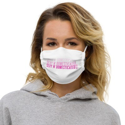 The Sexy N Domesticated - Premium face mask