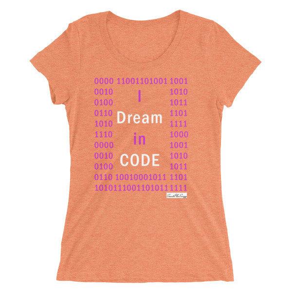 I Dream in Code Ladies' Triblend Short Sleeve Smart Tee