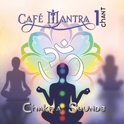 DOWNLOAD: Cafe Mantra Chant1 CHAKRA SOUNDS