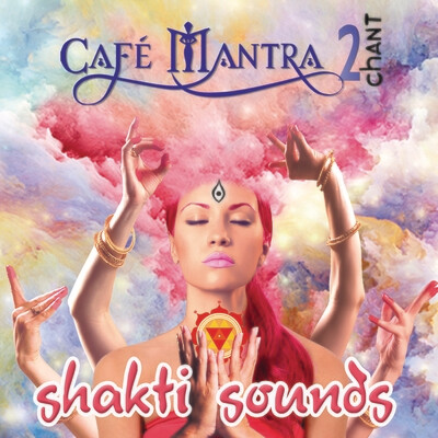 DOWNLOAD: Cafe Mantra Chant2 SHAKTI SOUNDS