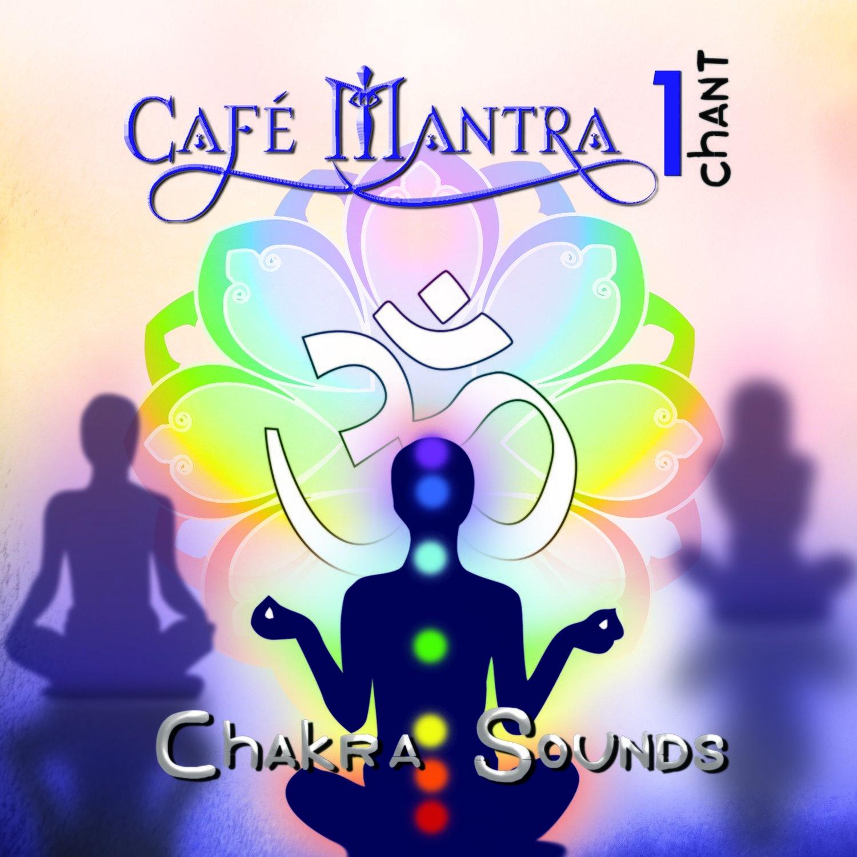 CD Cafe Mantra Chant1 Chakra Sounds