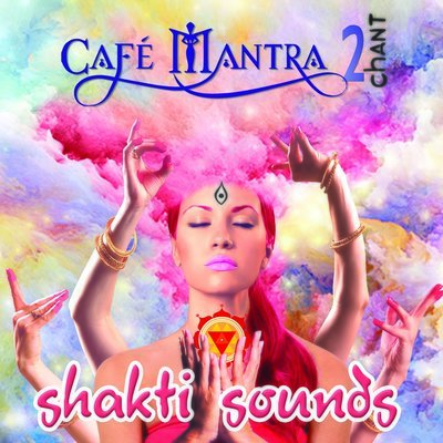 CD Cafe Mantra Chant2 Shakti Sounds
