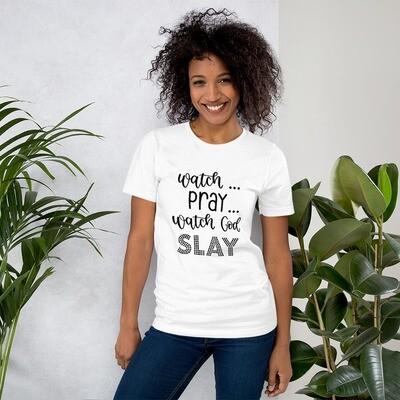 Watch Pray Watch God Slay Short-Sleeve Unisex T-Shirt A Touch of Faith