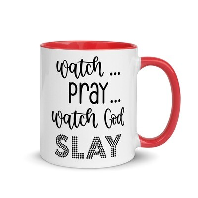 Watch Pray Watch God Slay Inspirational Cup Mug with Color Inside